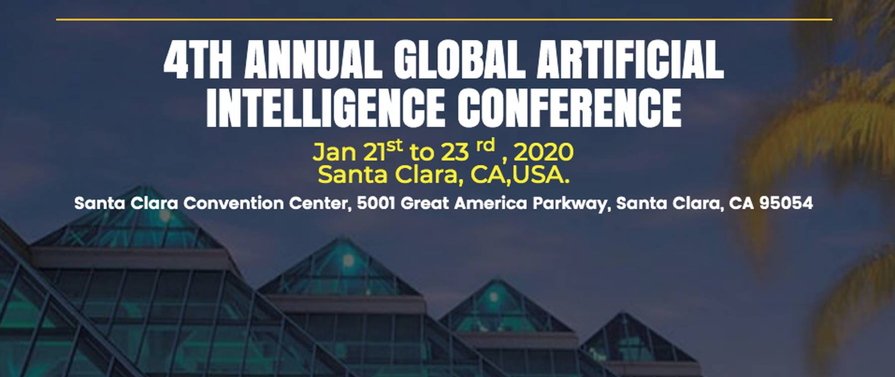 4th Annual Global Artificial Intelligence Conference Santa Clara 2020