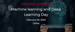 Machine Learning and Deep Learning Day Dallas 2020